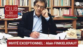 Club du Châtelet | Alain FINKIELKRAUT | Mardi 21 mai 2019
