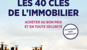 « LES 40 CLÉS DE L'IMMOBILIER » acheter au bon prix et en toute sécurité